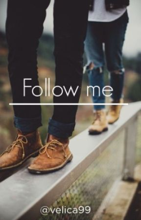 Follow me by velica99