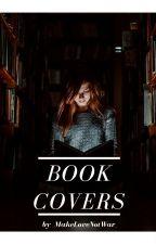 *Book Covers* by _MakeLoveNotWar_