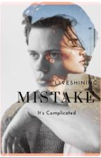 Mistake (B.S.) by LiveShining
