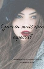 Garota mais que especial by bella_izza