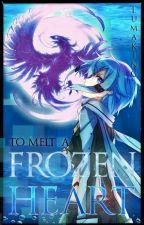 To melt a frozen heart. by Lumaking7