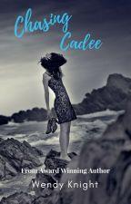 Chasing Cadee by WendyKnight
