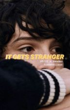 It Gets Stranger [Stranger Things/It x Reader] by finnxholland