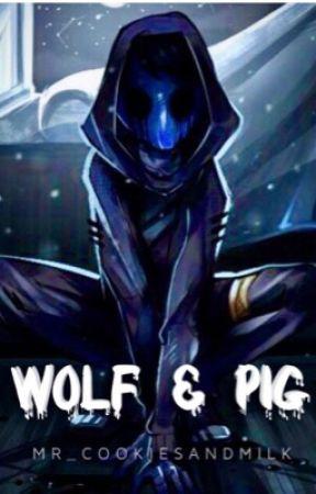 Wolf & Pig  (Eyeless Jack  x Reader) by Mr_CookiesAndMilk