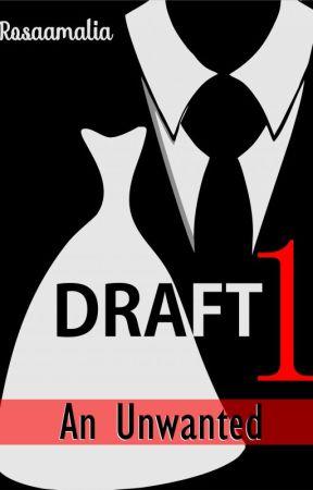 DRAFT 1 - An Unwanted ( ✔) by rosaamaliaaa
