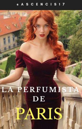 La Perfumista De París [EN EDICION] by AscenciS17