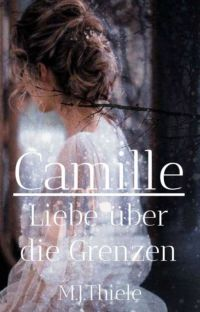 Camille   Eine Liebe gegen Grenzen cover