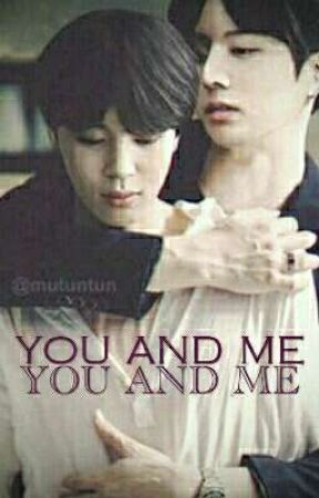 You and Me | Jikook Oneshots by Larian59