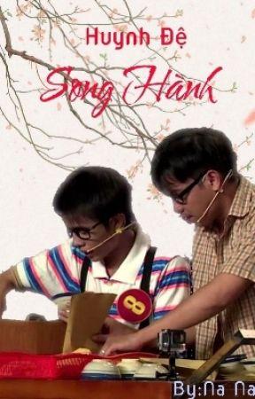 [FANFIC] [LONG X DŨNG] HUYNH ĐỆ SONG HÀNH by Na_na_chan