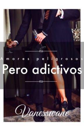 Amores peligrosos pero adictivos • ¡PAUSADA!  by vanesswane