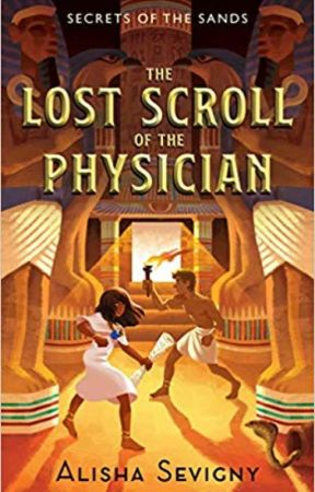 The Lost Scroll of the Physician (SECRETS OF THE SANDS: Book 1) by alishasevigny