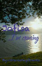 Jofisa I'm Coming by citravieragibranto