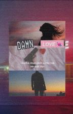 DAMN LOVE ! by vilulls_