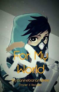 For My World (Tracer X Reader) cover