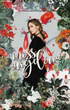 Miss Angelina [✔] by SurroundMe