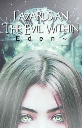 Lazarus an The Evil Within (Book 1 of 2) by LennonsAttack
