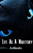 Life As A Nightfury (Toothless X Reader) by xXKarinaXxx