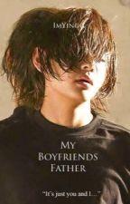 My Boyfriends Father || Kim Taehyung by Mei-maa