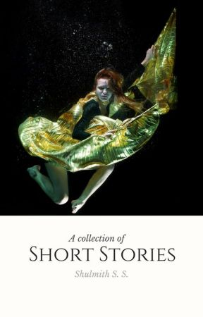 A Collection of Short Stories by Shulmith