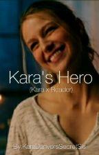 Kara's Hero (Kara x Reader) by KaraDanversSecretSis