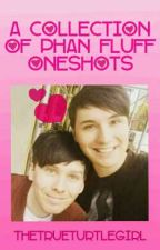 A Collection of Phan Fluff Oneshots (ON HIATUS) by TheTrueTurtlegirl
