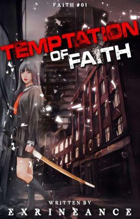 Temptation of Faith ⋮ ᴏɴɢᴏɪɴɢ ⋮ by Exrineance