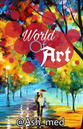 The World Of Art  by Ash_med