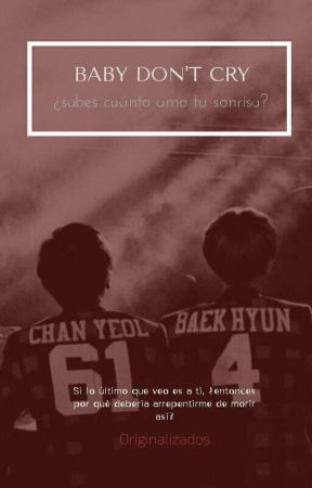 Baby don't cry | Chanbaek. by originalizados