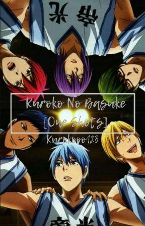 Kuroko No Basuke [ One Shots ] by Kurokooo123