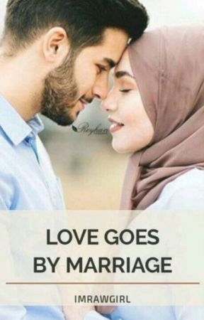 LOVE GOES BY MARRIAGE! ✔ by shewrites_official