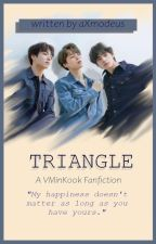Triangle || VMinKook [Completed] by axmodeusluce