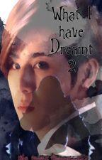 What I Have Dreamt 2 by AmiKimYashishige
