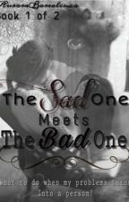 The Sad One Meets the Bad one by AuroraBorealisxo