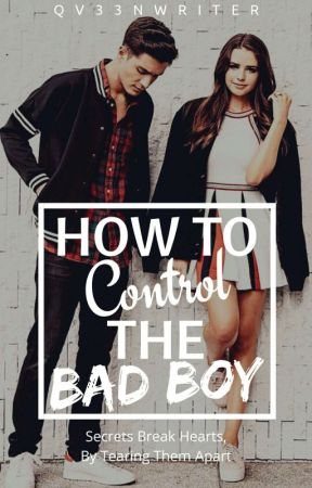 How To Control The Bad Boy |COMPLETED|✔ by qv33nwriter