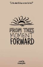 From This Moment Forward (On-Going) by visionarytome