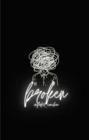 Broken by Imperfect_SunShine