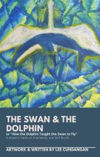 THE SWAN AND THE DOLPHIN (How the Dolphin Taught the Swan How to Fly) by LeeCundangan