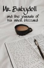 Mr. Babydoll and the journals of his inner blizzard [peterick] by Allerleirauu