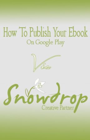 How To Publish Your Ebook On Google Play Via SCP by snowdrop_cp