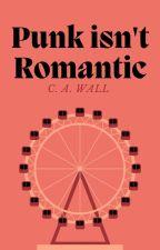 Punk Isn't Romantic (boyxboy)  by llMusicsMyReligionll