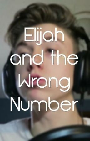 Elijah And The Wrong Number by PanicingYeemo