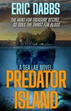 PREDATOR ISLAND (Sea Lab Book 2) by ericdabbs