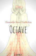 OCTAVE - Ensemble Stars X Reader by 6sodium_hydroxide6