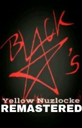 Bs_black_star's Yellow Nuzlocke REMASTERED EDITION by bs_black_star