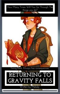 Returning To Gravity Falls || Sequel || Dipper X Reader cover