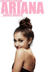My Everything, Ariana ~ Ariana Grande Life and Facts ~ by editologyfic
