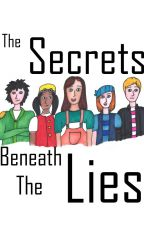 The Secrets Beneath the Lies (MCSM Fanfic) by FanfictionalWarrior