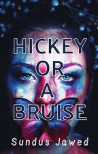 Hickey or a Bruise ?  by sundusja