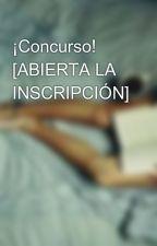 ¡Concurso!  [ABIERTA LA INSCRIPCIÓN] by PromocionNovelas