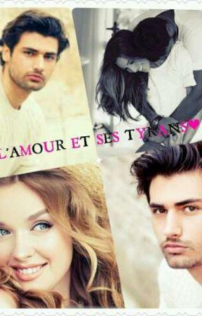 L'AMOUR ET SES TYRANS  by JesseyEricaPunjy